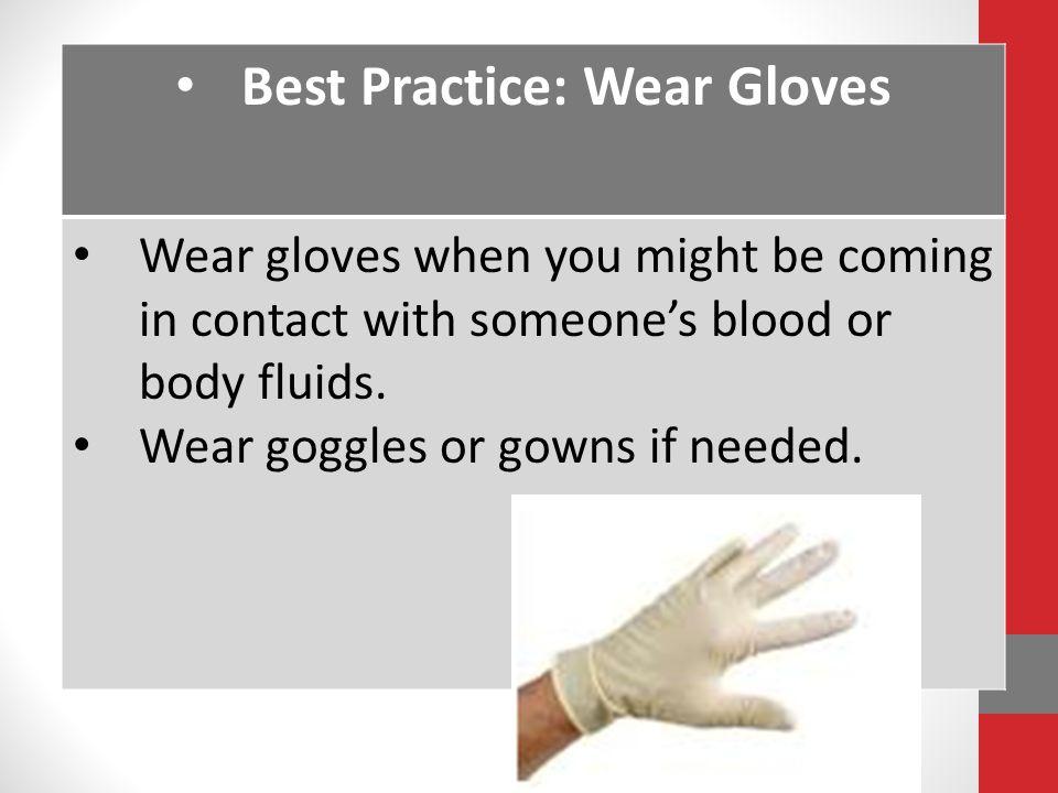 Best Practice: Wear Gloves