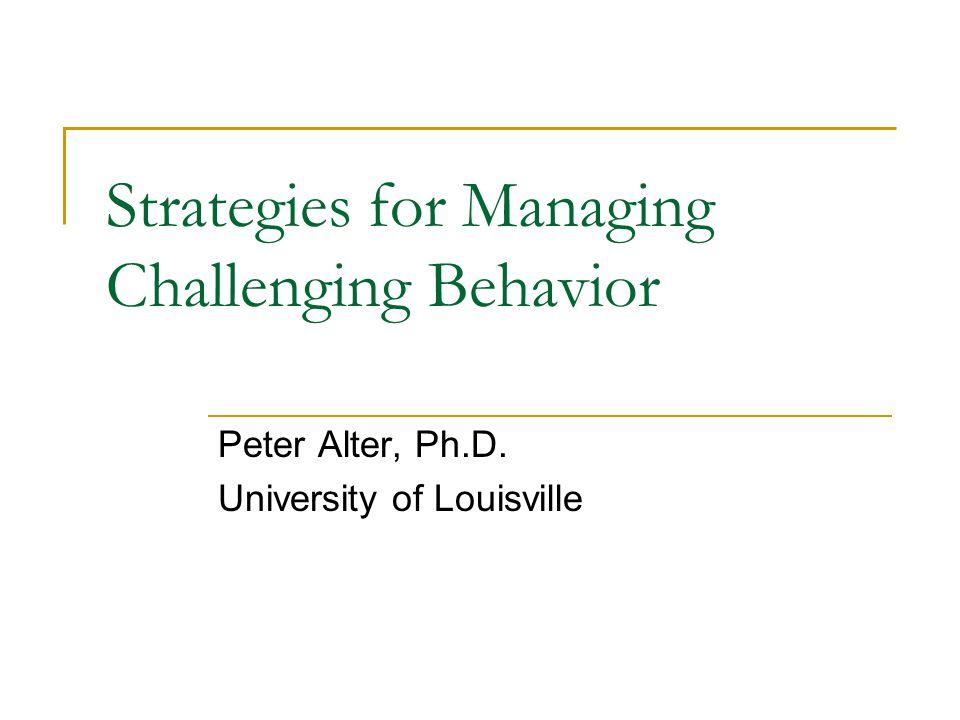 Strategies for Managing Challenging Behavior