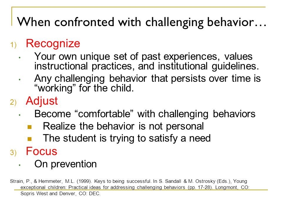 When confronted with challenging behavior…