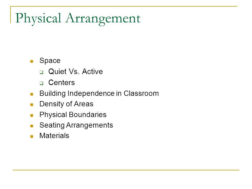 Physical Arrangement Quiet Vs. Active Centers Space