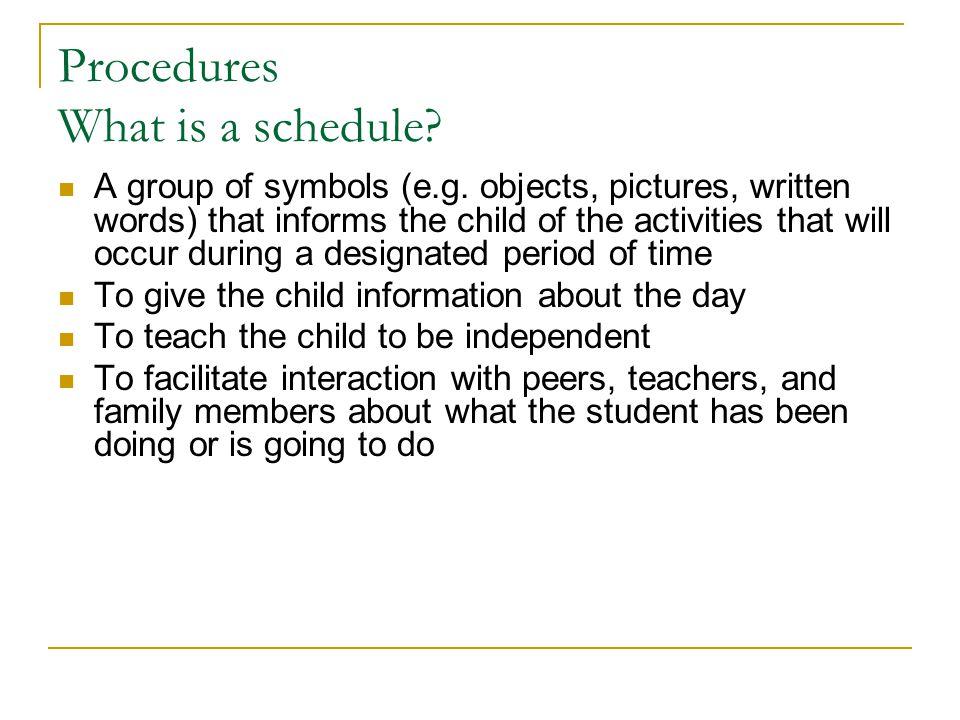 Procedures What is a schedule