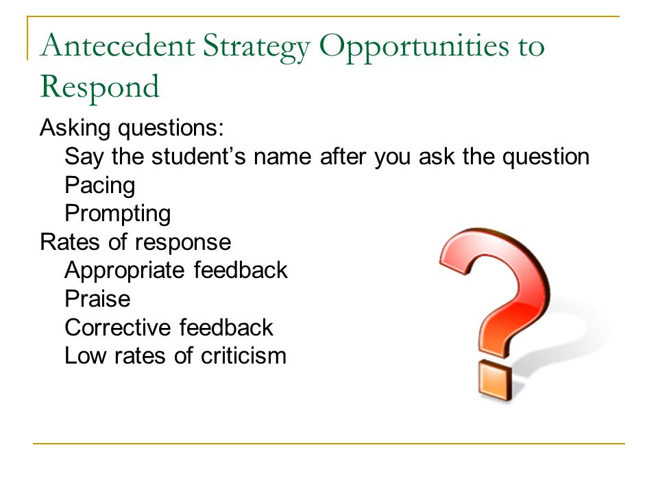 Antecedent Strategy Opportunities to Respond