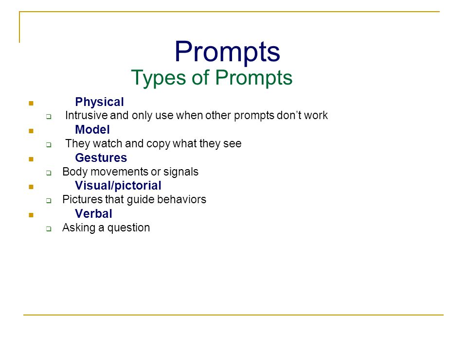 Prompts Types of Prompts Physical Model Gestures Visual/pictorial