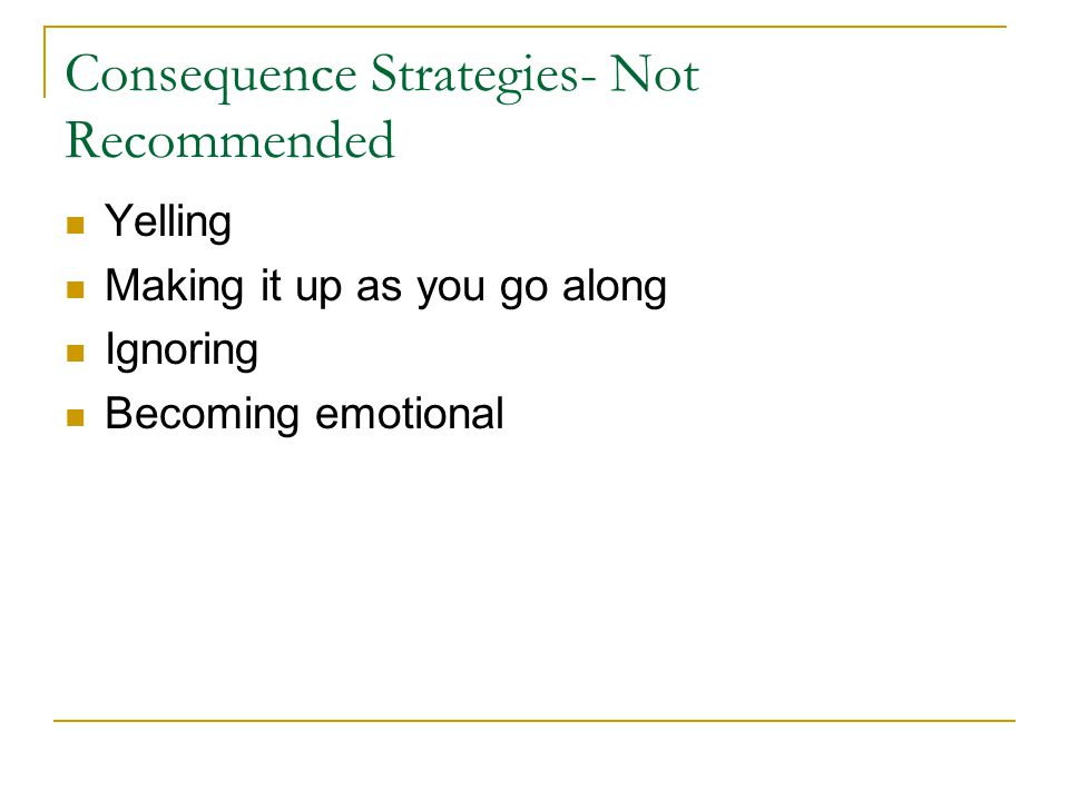 Consequence Strategies- Not Recommended