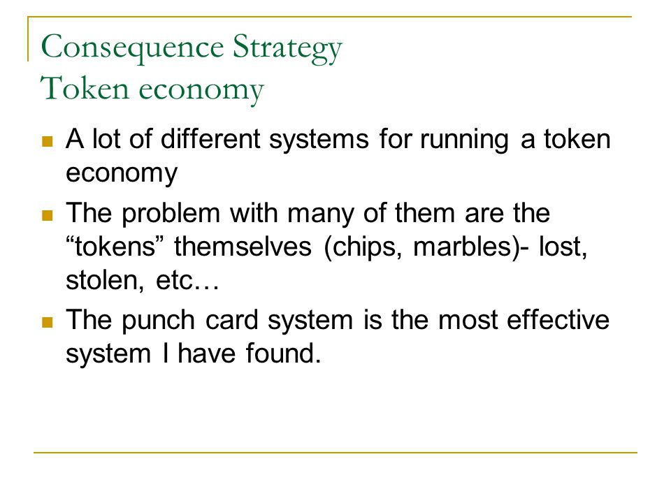 Consequence Strategy Token economy