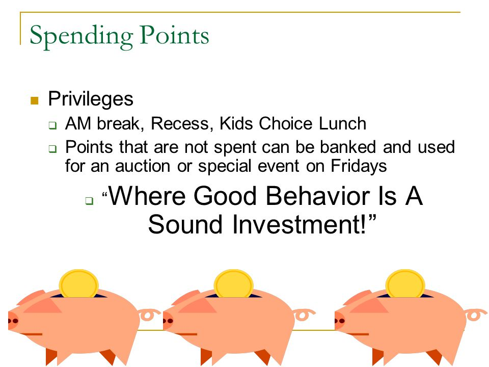 Where Good Behavior Is A Sound Investment!