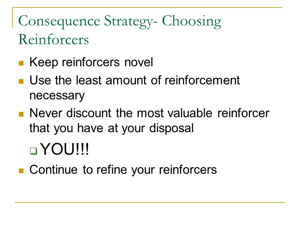 Consequence Strategy- Choosing Reinforcers