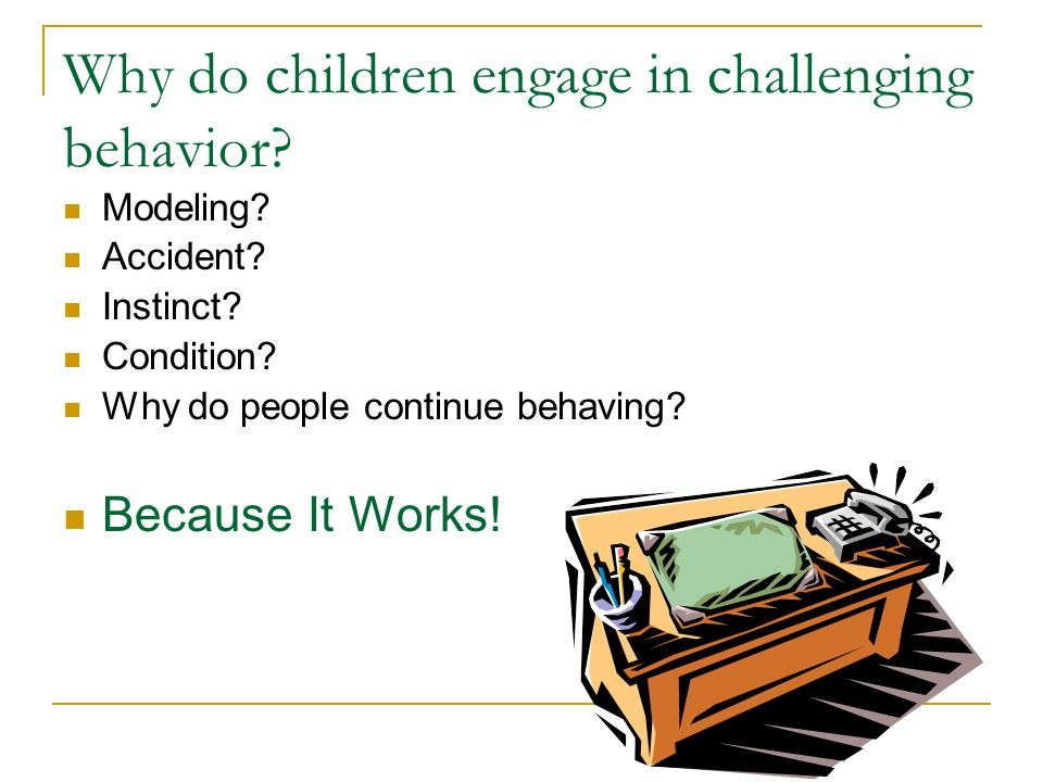 Why do children engage in challenging behavior