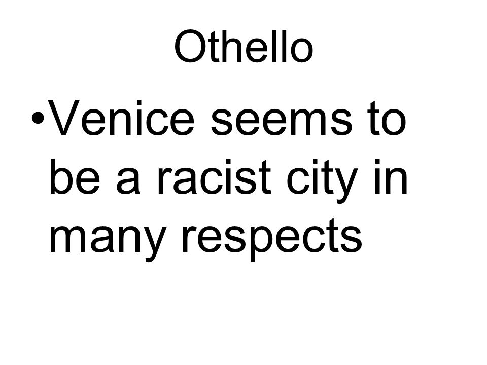 Venice seems to be a racist city in many respects