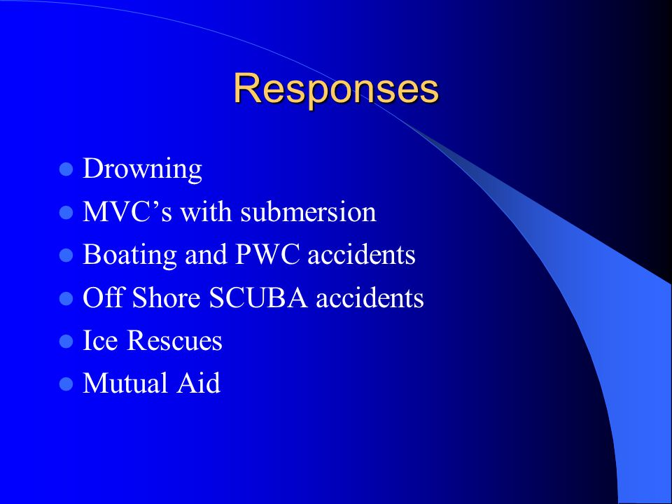 Responses Drowning MVC's with submersion Boating and PWC accidents