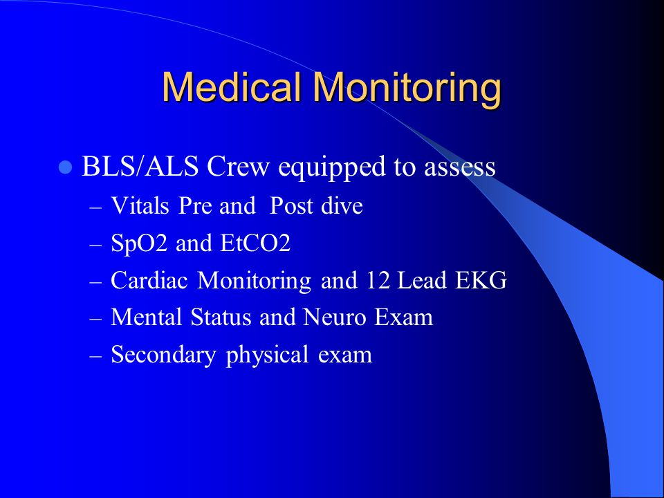 Medical Monitoring BLS/ALS Crew equipped to assess