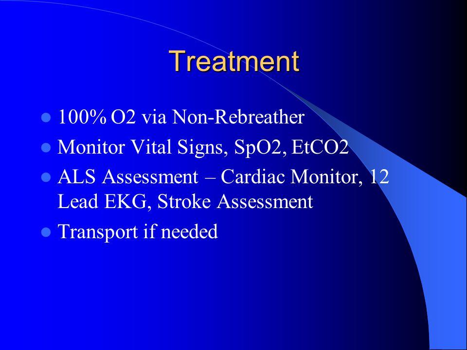 Treatment 100% O2 via Non-Rebreather Monitor Vital Signs, SpO2, EtCO2