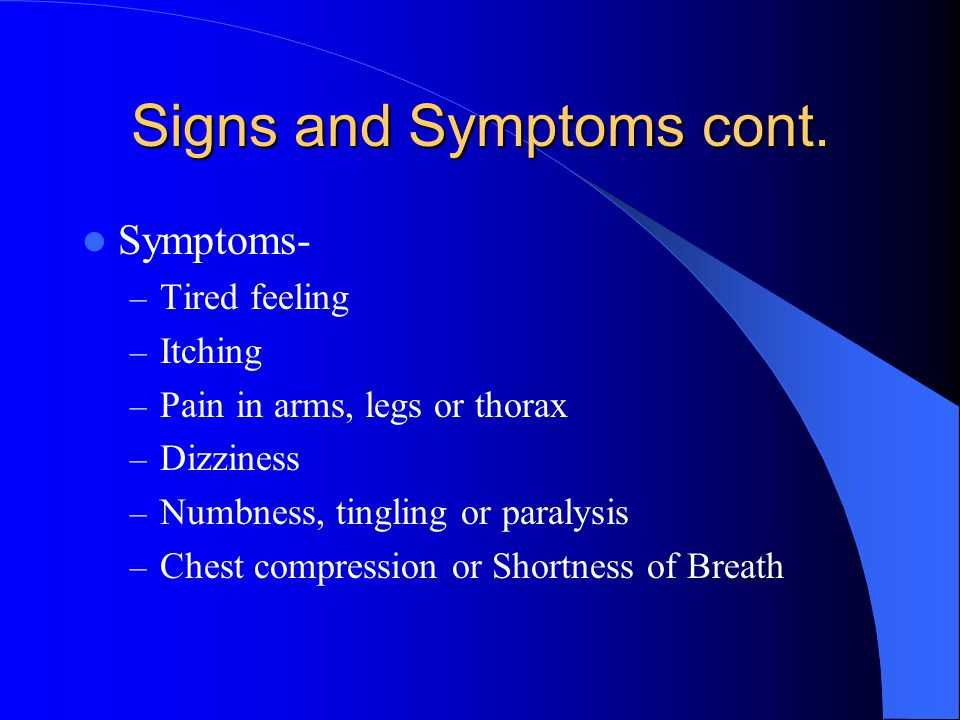 Signs and Symptoms cont.