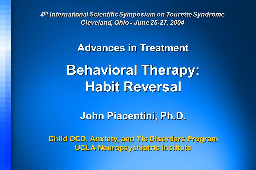 Habit Reversal John Piacentini, Ph.D.