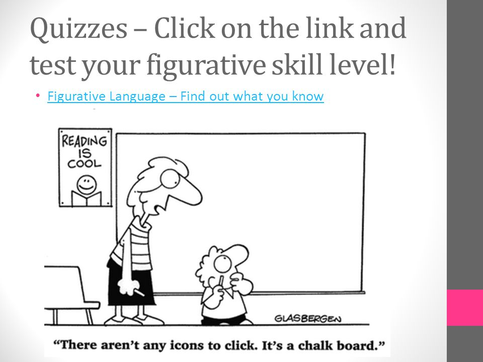 Quizzes – Click on the link and test your figurative skill level!