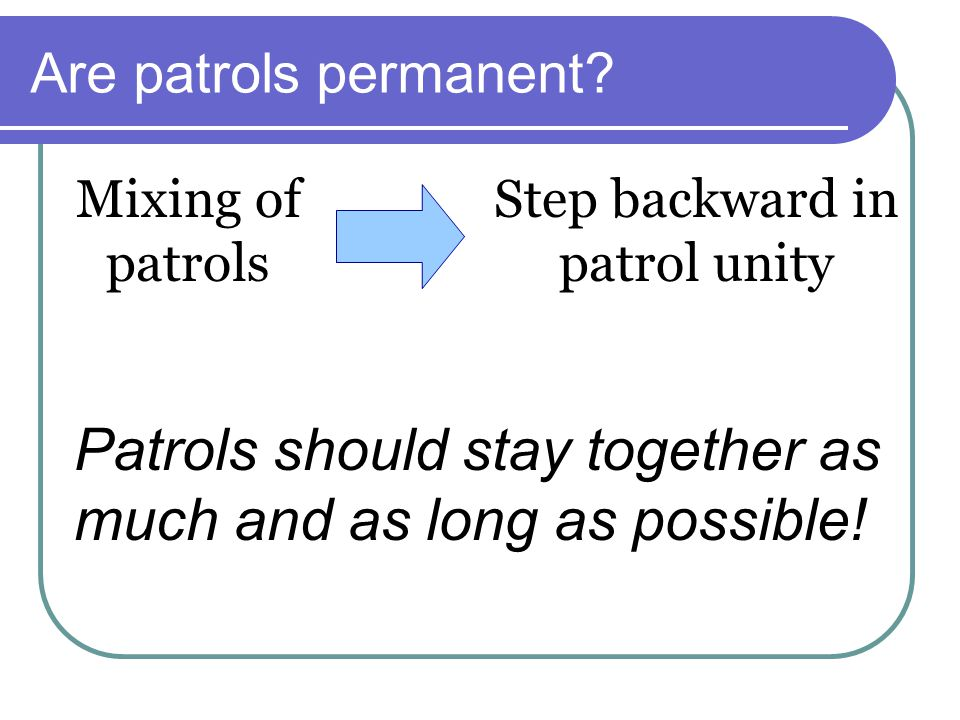 Step backward in patrol unity