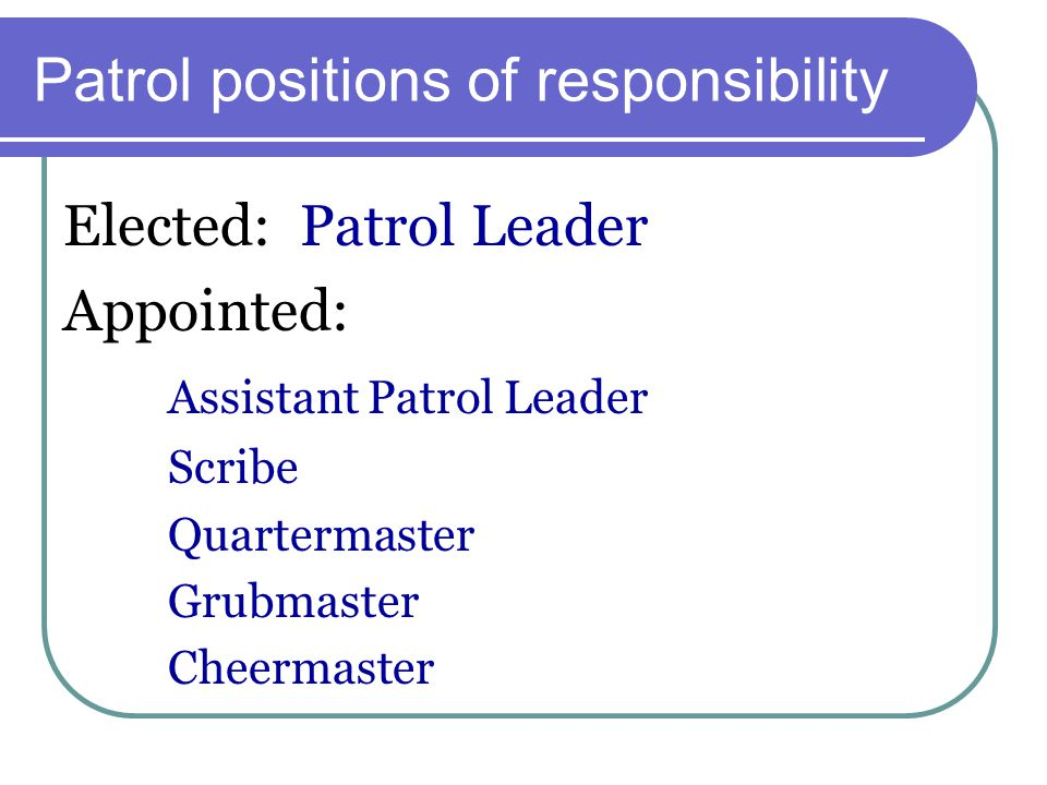 Patrol positions of responsibility