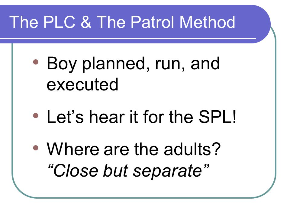 The PLC & The Patrol Method