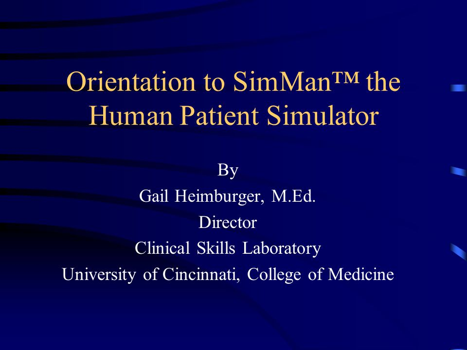 Orientation to SimMan™ the Human Patient Simulator