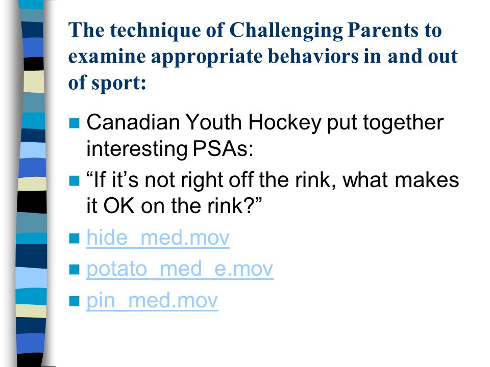 The technique of Challenging Parents to examine appropriate behaviors in and out of sport: