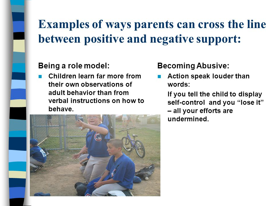 Examples of ways parents can cross the line between positive and negative support: