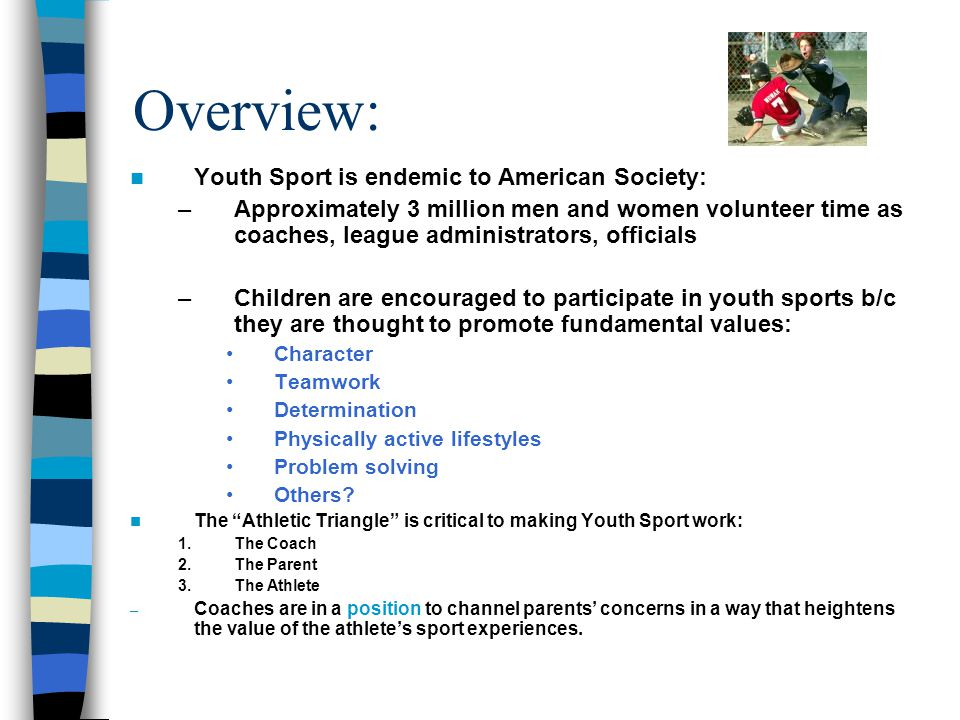 Overview: Youth Sport is endemic to American Society: