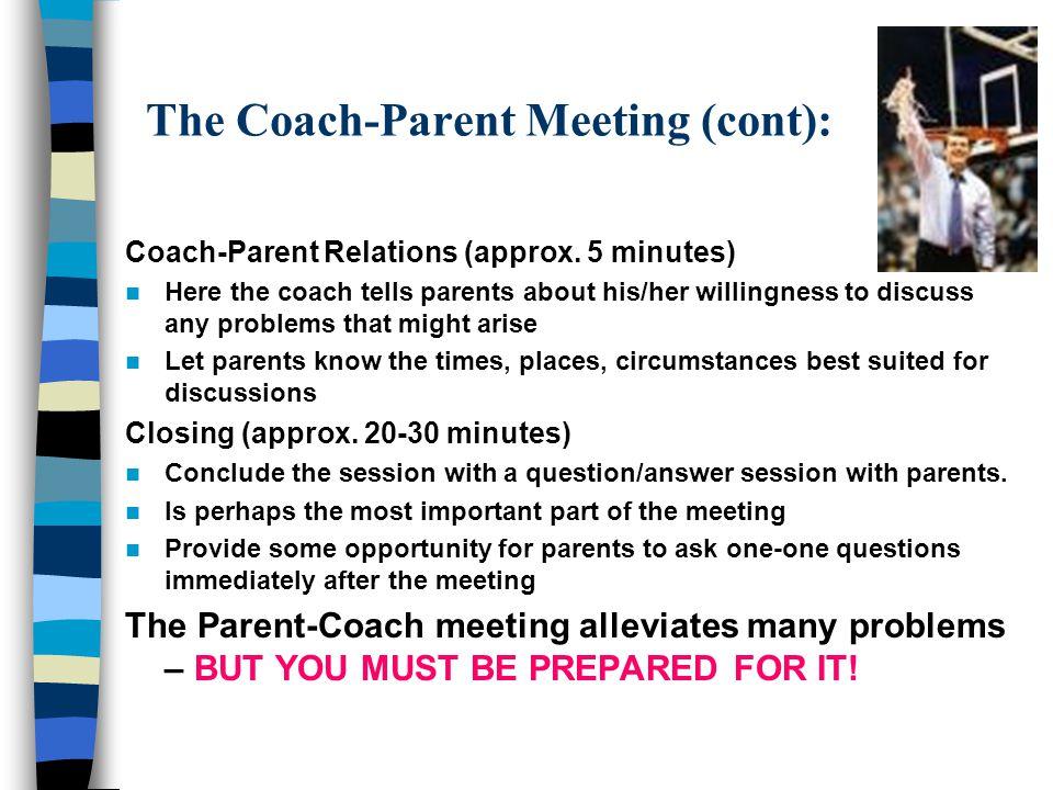 The Coach-Parent Meeting (cont):