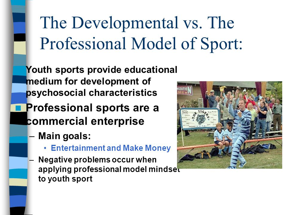 The Developmental vs. The Professional Model of Sport: