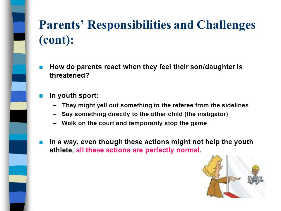 Parents' Responsibilities and Challenges (cont):