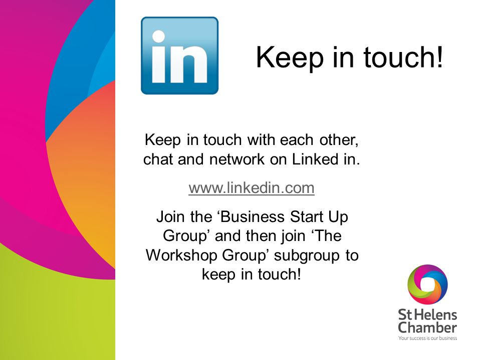 Keep in touch with each other, chat and network on Linked in.