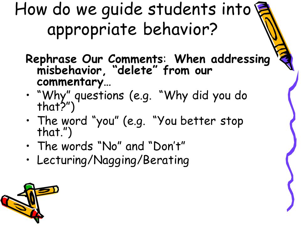 How do we guide students into appropriate behavior