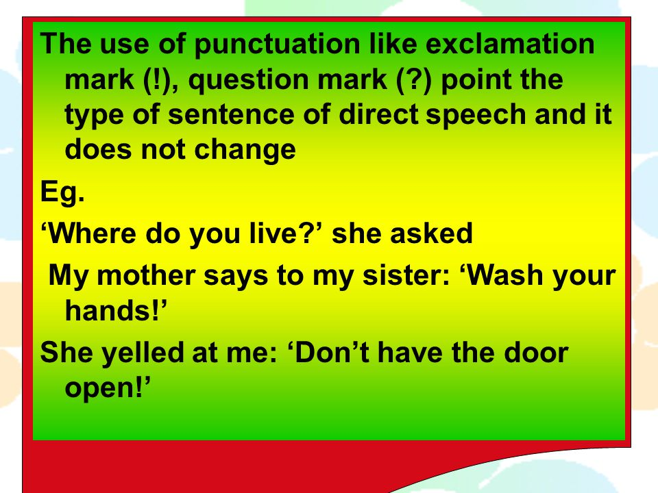 The use of punctuation like exclamation mark (. ), question mark (
