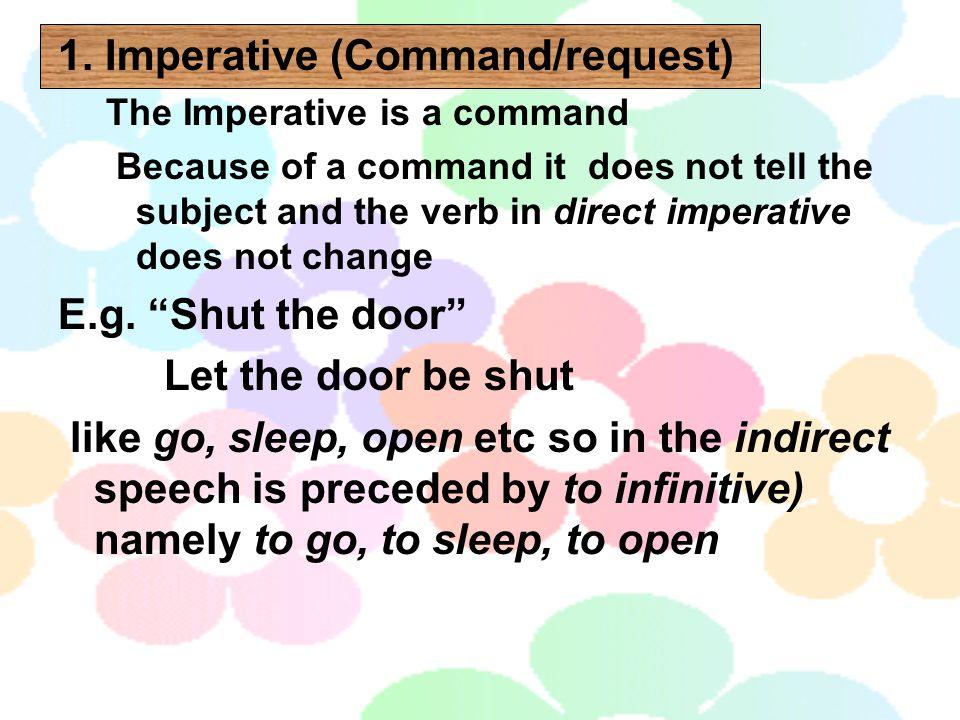 1. Imperative (Command/request)