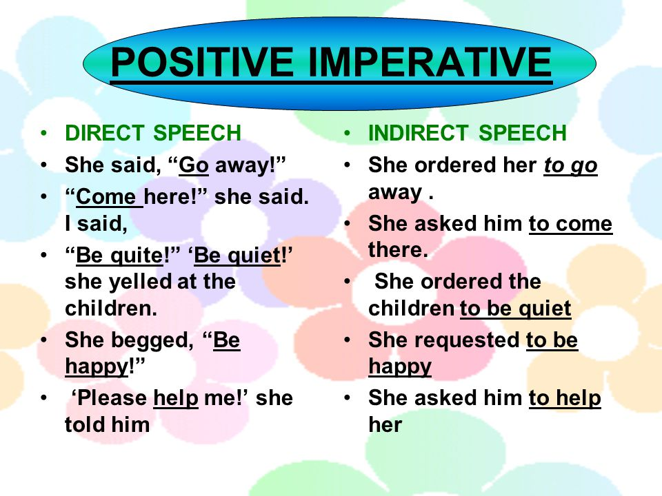 POSITIVE IMPERATIVE DIRECT SPEECH She said, Go away!