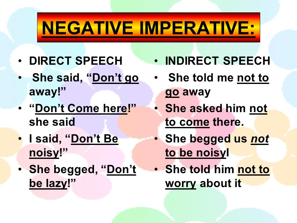 NEGATIVE IMPERATIVE: DIRECT SPEECH She said, Don't go away!
