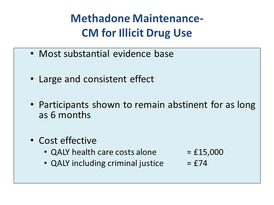 Methadone Maintenance- CM for Illicit Drug Use