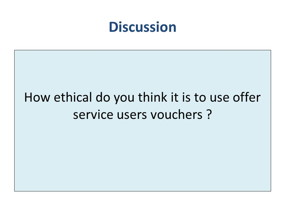 How ethical do you think it is to use offer service users vouchers