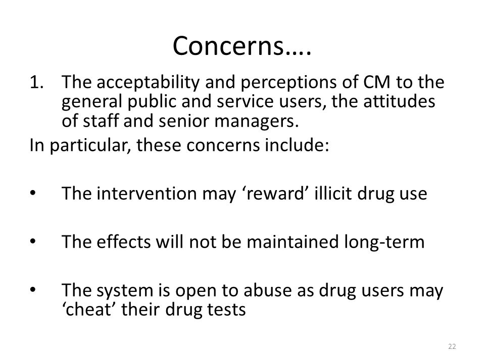 Concerns…. The acceptability and perceptions of CM to the general public and service users, the attitudes of staff and senior managers.