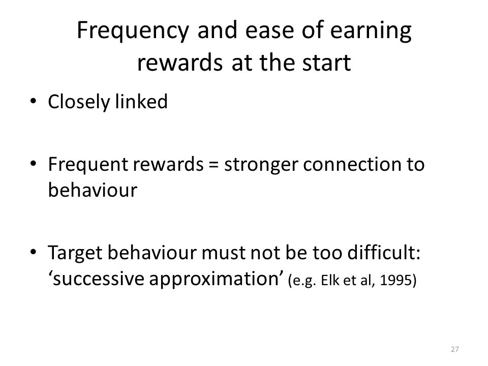 Frequency and ease of earning rewards at the start