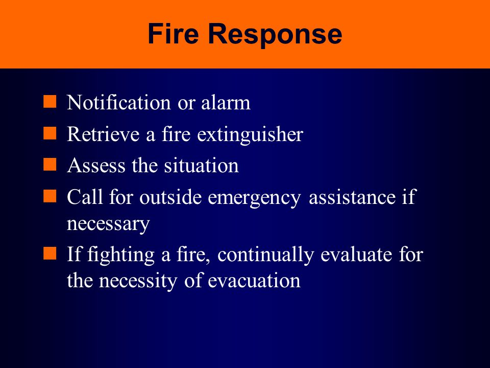 Fire Response Notification or alarm Retrieve a fire extinguisher