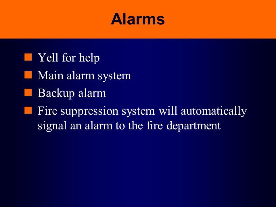 Alarms Yell for help Main alarm system Backup alarm