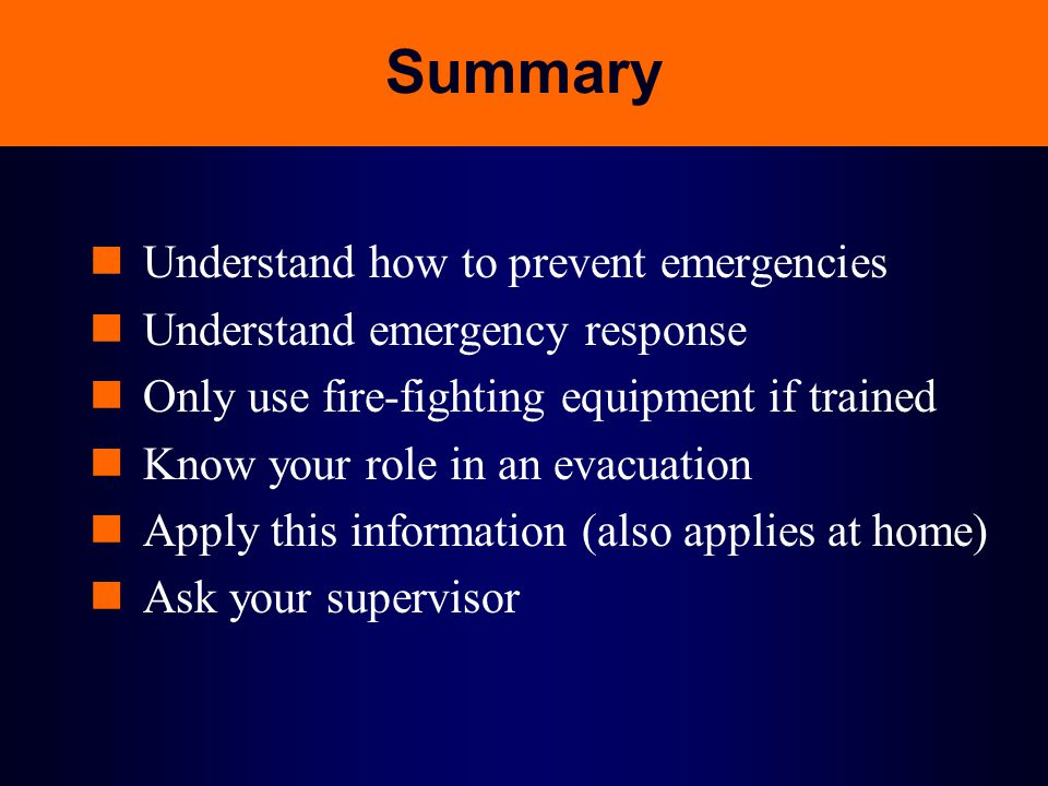Summary Understand how to prevent emergencies
