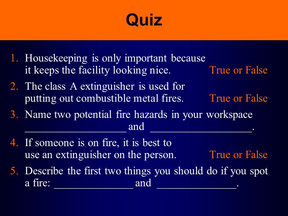 Quiz 1. Housekeeping is only important because it keeps the facility looking nice. True or False.