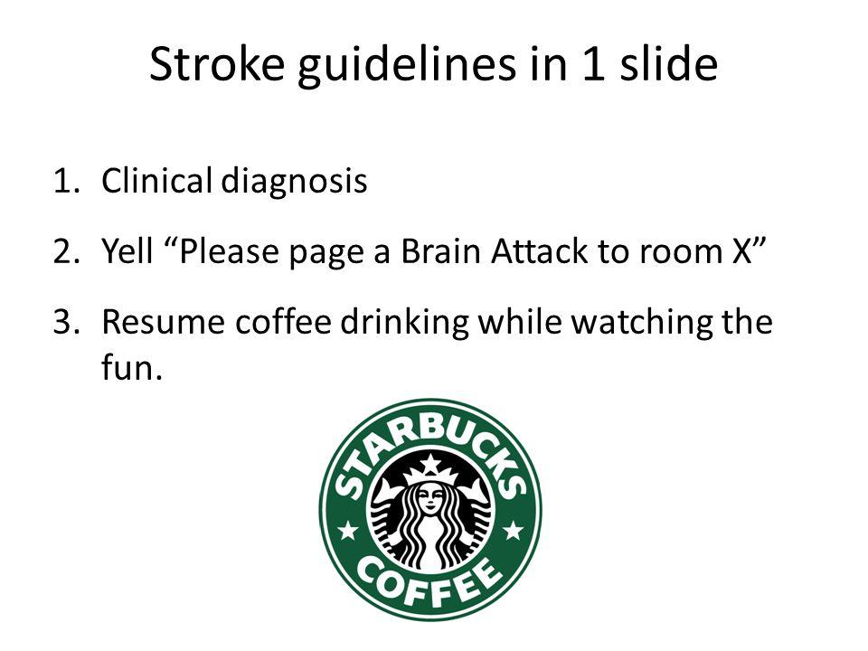 Stroke guidelines in 1 slide