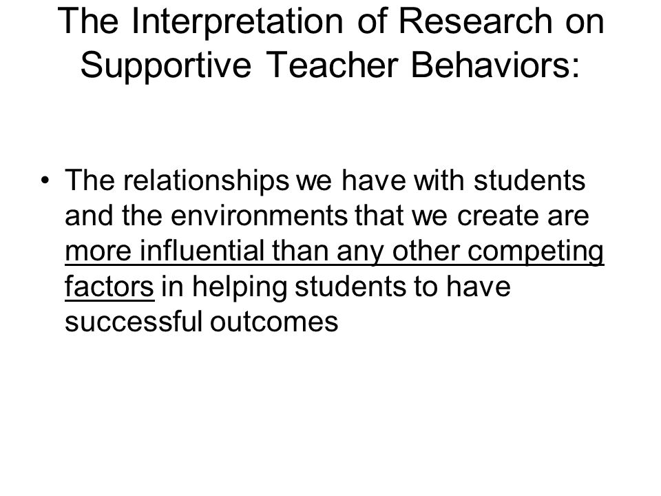The Interpretation of Research on Supportive Teacher Behaviors: