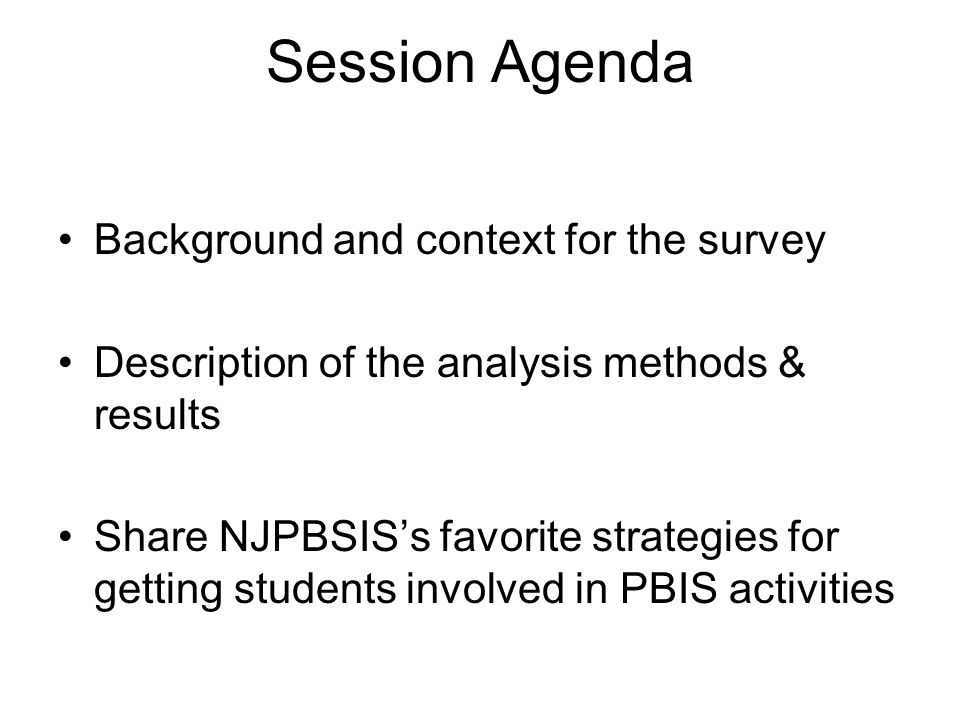 Session Agenda Background and context for the survey