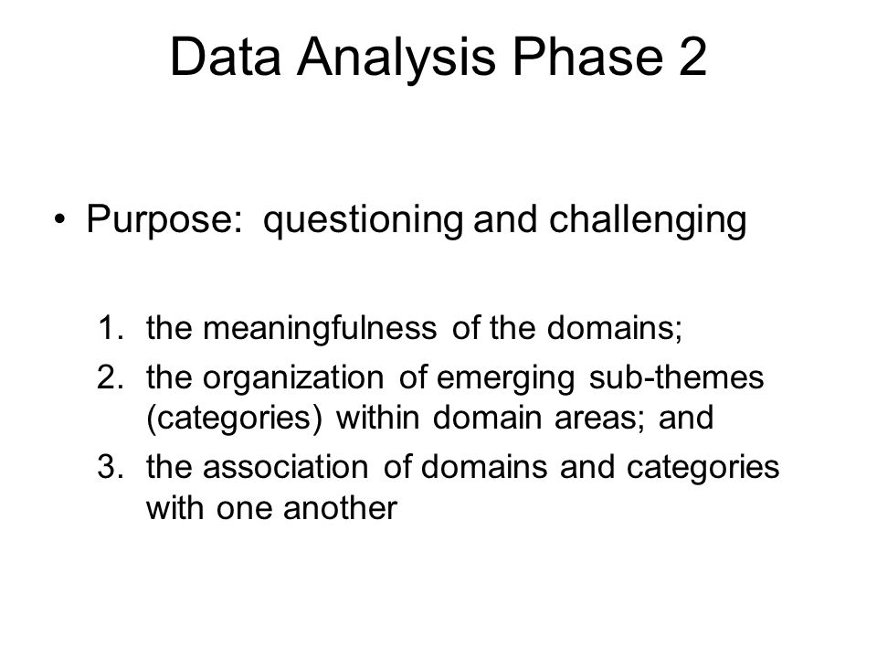 Data Analysis Phase 2 Purpose: questioning and challenging