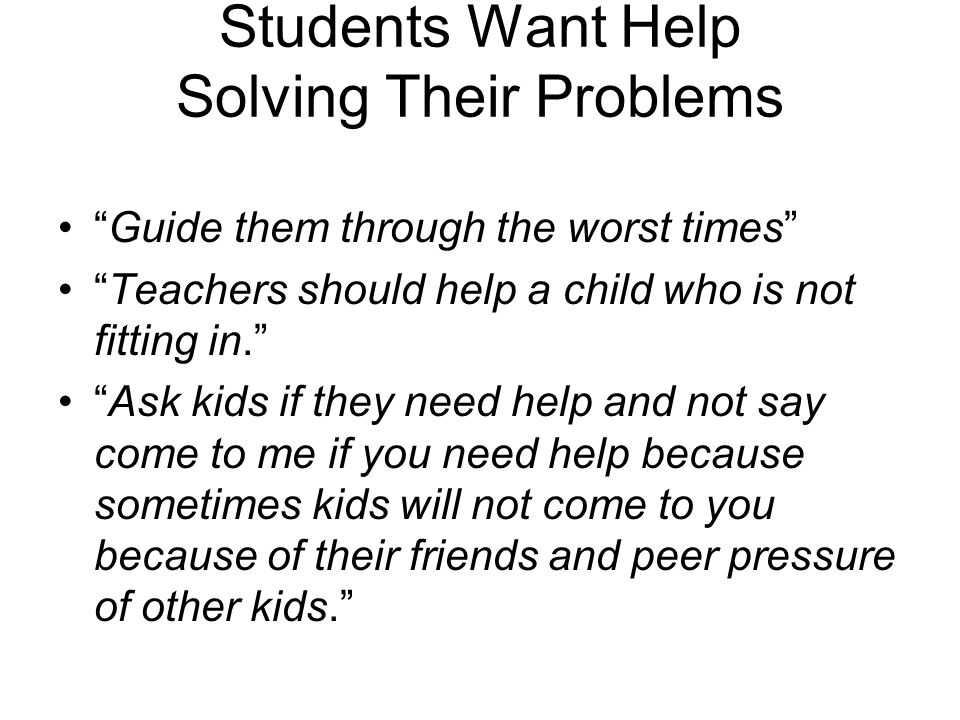 Students Want Help Solving Their Problems
