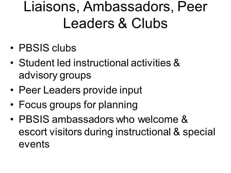 Liaisons, Ambassadors, Peer Leaders & Clubs