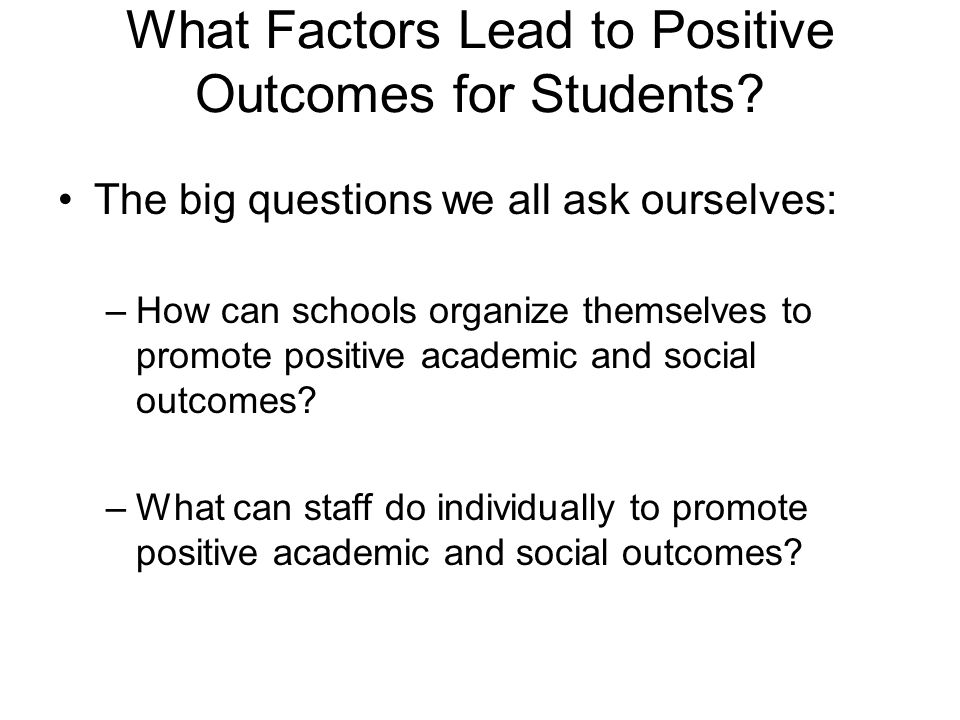 What Factors Lead to Positive Outcomes for Students